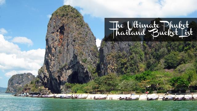The Ultimate Phuket Thailand Bucket List